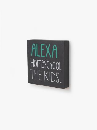 Alexa Homeschool the Kids Black Plaque